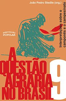 Questão Agrária no Brasil, A - V.9 - Interpretações sobre o camponês e o campesinato, livro de João Pedro Stedile (Org.)