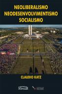Neoliberalismo, neodesenvolvimentismo, socialismo, livro de Claudio Katz