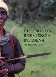 História da Resistência Indígena, livro de Benedito Prezia
