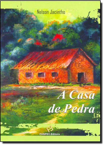 Casa de Pedra, A, livro de Nelson Jacintho