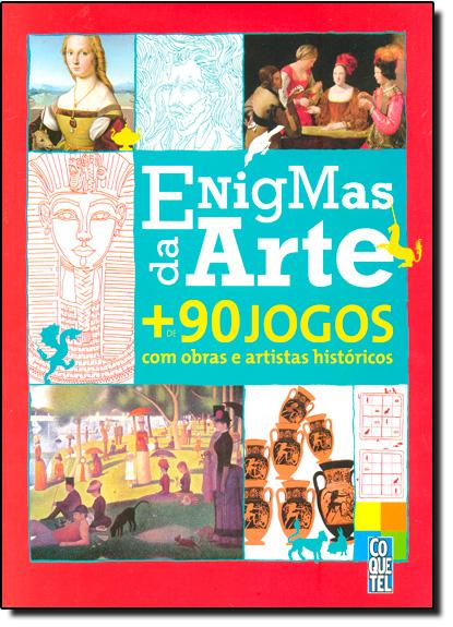 Enigmas de Arte: + de 90 Jogos com Obras e Artistas Históricos, livro de Equipe Coquetel