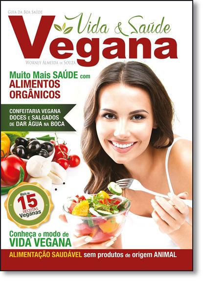 Guia da Boa Saúde: Vida & Saúde Vegana, livro de Worney Almeida de Souza