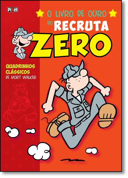 Livro de Ouro do Recruta Zero, O - Quadrinhos Clássicos de Mort Walker - Vol.1 - Capa Dura, livro de Mort Walker