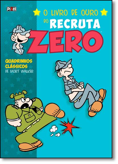 Livro Ouro do Recruta Zero, O - Quadrinhos Clássicos de Mort Walker - Vol.2 - Capa Dura, livro de Mort Walker