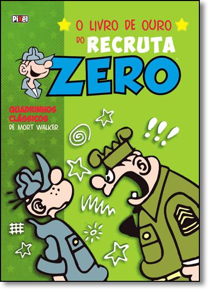 Livro de Ouro do Recruta Zero, O - Quadrinhos Clássicos de Mort Walker - Vol.3 - Capa Dura, livro de Mort Walker