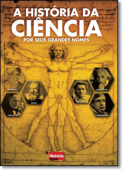 História da Ciência por Seus Grandes Nomes, A - Coleção História Viva, livro de Vários Autores