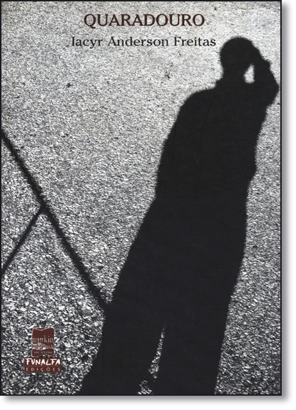 Quadradouro, livro de Iacyr Anderson Freitas