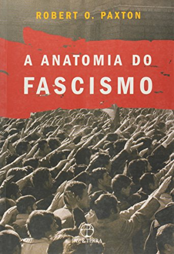 A anatomia do Fascismo , livro de Robert Owen Paxton