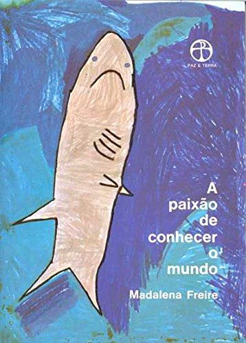 A paixão de conhecer o mundo, livro de Madalena Freire