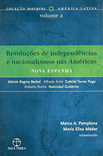 Revoluções de independências e nacionalismos nas Américas: Nova Espanha, livro de Marco Antonio Pamplona e Maria Elisa Mader (org.)