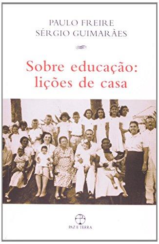 Sobre educação: lições de casa, livro de Paulo Freire