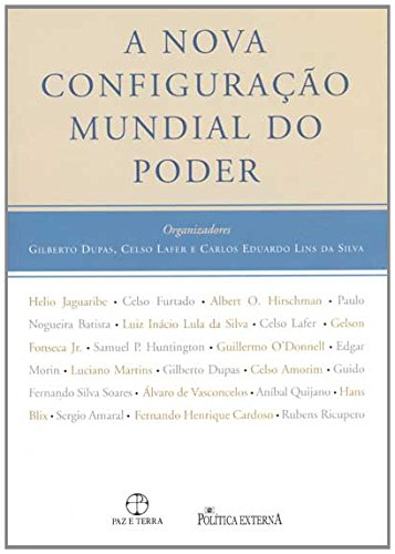 A nova configuração mundial do poder, livro de Organização: Gilberto Dupas, Celso Lafer e Carlos Eduardo Lins da Silva