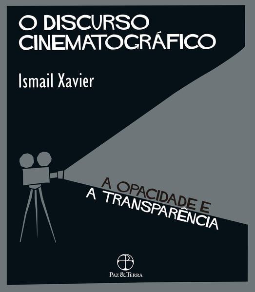 O Discurso cinematográfico , livro de Ismail Xavier
