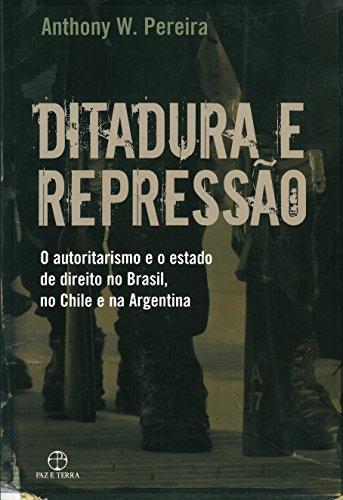 Ditadura e repressão, livro de Anthony W. Pereira