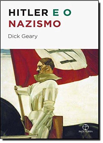 Hitler e o Nazismo, livro de Richard Geary