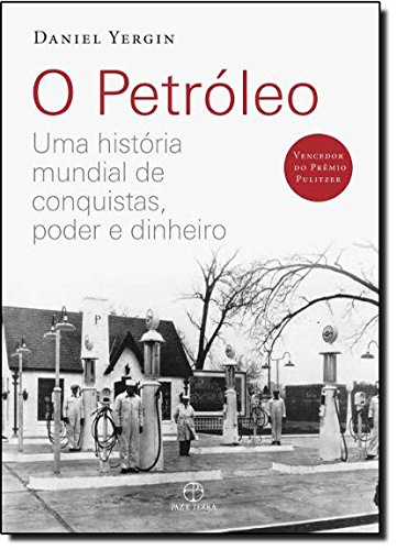 O petróleo: uma história mundial de conquistas, poder e dinheiro, livro de Daniel Yergin