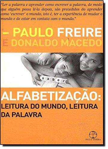 Alfabetização. Leitura do Mundo, Leitura da Palavra, livro de Paulo Freire, Donaldo Macedo
