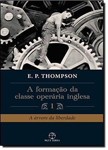 A Formação da Classe Operária Inglesa - vol. 1, livro de E.P. Thompson