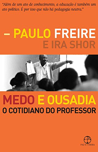 Medo e ousadia, livro de Paulo Freire