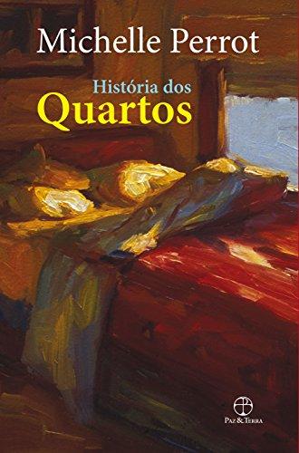 História Dos Quartos, livro de Michelle Perrot