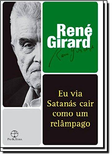Eu Via Satanás Cair Como Um Relâmpago, livro de René Girard