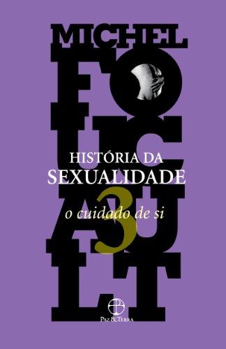 História da Sexualidade. O Cuidado de Si - Volume 3, livro de Michel Foucault