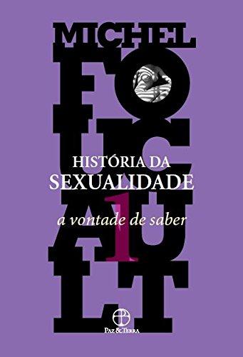História da Sexualidade. A Vontade de Saber - Volume 1, livro de Michel Foucault