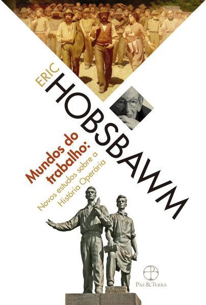 Mundos do Trabalho, livro de Eric J. Hobsbawm