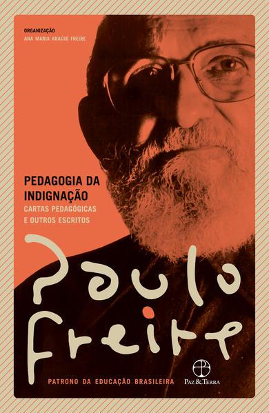 Pedagogia da indignação, livro de Paulo Freire, Ana Maria Araújo Freire