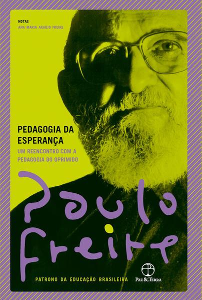 Pedagogia da esperança, livro de Paulo Freire, Ana Maria Araújo Freire