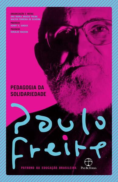 Pedagogia da solidariedade, livro de Paulo Freire, Ana Maria Araújo Freire