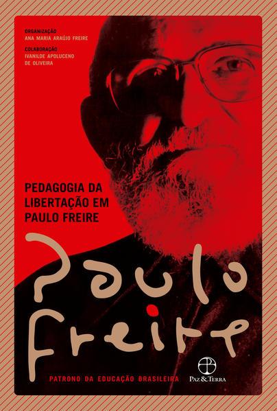 Pedagogia da libertação em Paulo Freire, livro de Ana Maria Araújo Freire