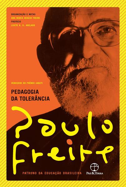 Pedagogia da tolerância, livro de Paulo Freire, Ana Maria Araújo Freire