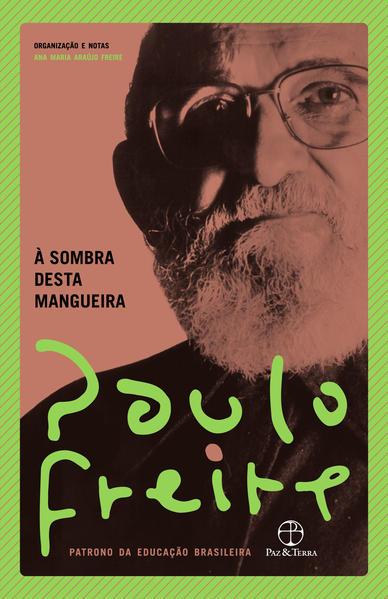 À sombra desta mangueira, livro de Paulo Freire