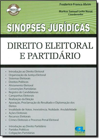 Direito Eleitoral e Partidário - Coleção Sinopses Jurídicas, livro de Frederico Franco Alvim