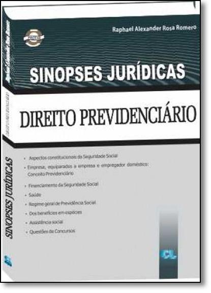 Direito Previdenciário - Coleção Sinopses Jurídicas, livro de Raphael Alexander Rosa Romero