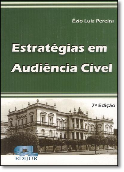 Estratégias em Audiência Cível, livro de Ézio Luiz Pereira