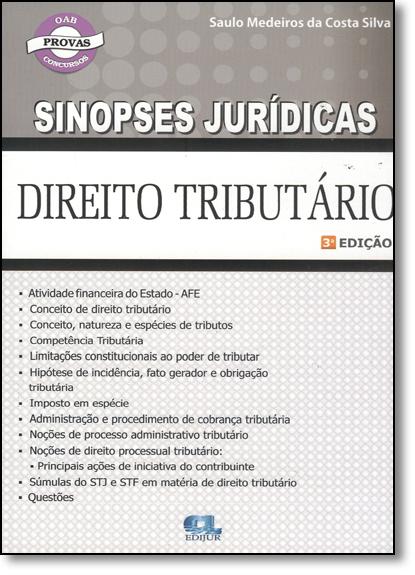 Direito Tributário - Coleção Sinopses Jurídicas, livro de Saulo Medeiros da Costa Silva