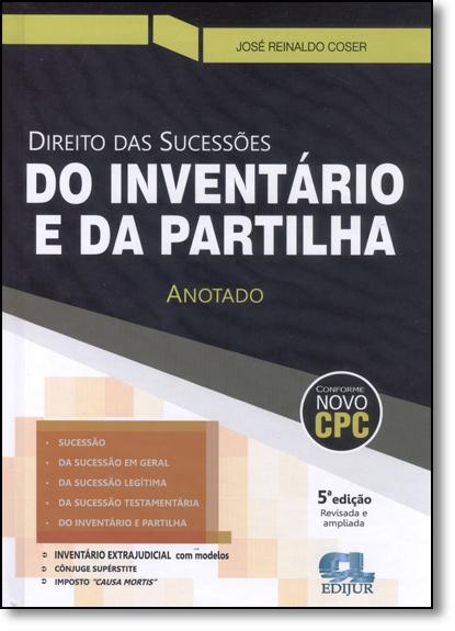 Direito das Sucessões do Inventário e da Partilha Anotado, livro de José Reinaldo Coser