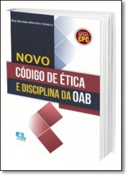 Novo Código de Ética e Disciplina da Oab, livro de Ruy Barbosa Marinho Ferreira