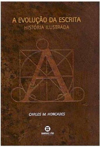 A Evolução Da Escrita. Historia Ilustrada, livro de Carlos M. Horcades