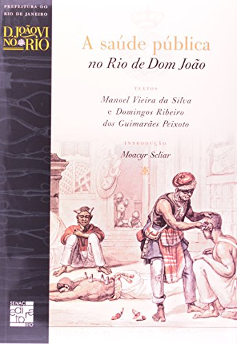 A Saúde Pública No Rio De Dom João, livro de Domingos Peixoto
