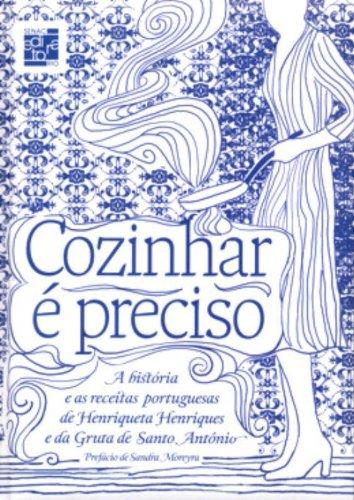 Cozinhar É Preciso, livro de Henriqueta Henriques