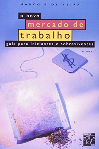 NOVO MERCADO DE TRABALHO, O, livro de OLIVEIRA, MARCO A.