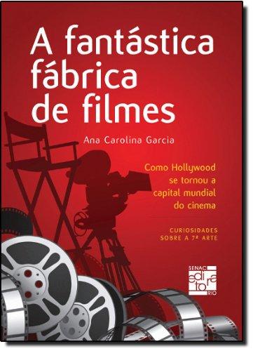 A Fantástica Fábrica De Filmes, livro de Ana Garcia
