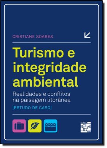 TURISMO E INTEGRIDADE AMBIENTAL, livro de SOARES, CRISTIANE