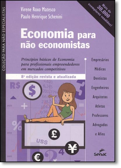 Economia Para Não Economistas - Vol.4 - Coleção Para Não Especialistas, livro de Virene Roxo Matesco
