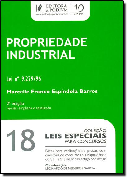 Propriedade Industrial Vol.18 - Coleção Leis Especiais para Concursos, livro de Marcelle Franco Espindola
