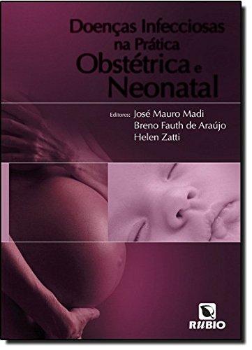 DOENCAS INFECCIOSAS NA PRATICA OBSTETRICA E NEONATAL, livro de MADI