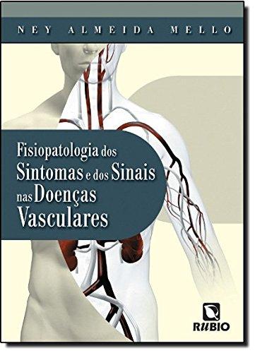 Fisiopatologia dos Sintomas e dos Sinais das Doenças Vasculares, livro de Evaldo Cabral de Mello